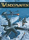 Wunderwaffen. 07-09, L'intégrale tome 3