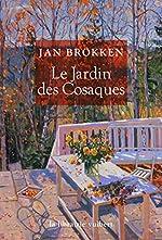 Le jardin des Cosaques Traduit du néerlandais par Mireiile Cohendy - Jan Brokken