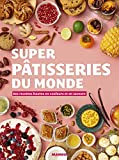 "Afficher ""Super pâtisseries du monde"""