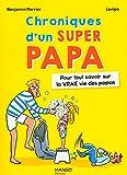 Chroniques d'un super papa