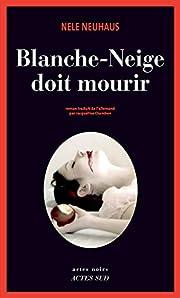 Blanche-Neige doit mourir de Nele Neuhaus