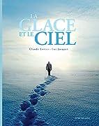 La glace et le ciel by Claude Lorius