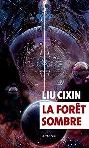 La forêt sombre por Cixin Liu