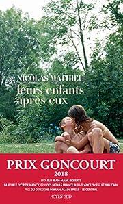 Leurs enfants après eux - Prix Goncourt…