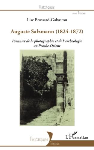 Auguste Salzmann, 1824-1872