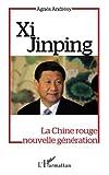 Xi Jinping : la Chine rouge nouvelle génération / Agnès Andrésy