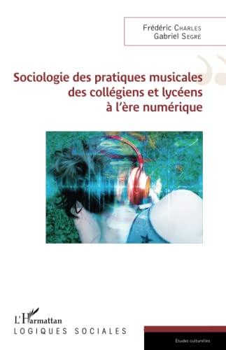 Sociologie des pratiques musicales des collègiens et lycéens à l'ère numérique