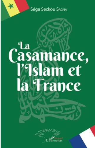 La Casamance, l'Islam et la France