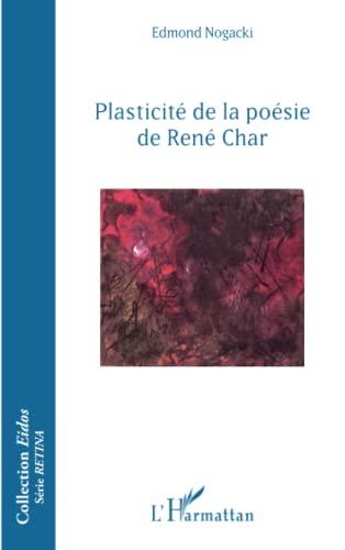 Plasticité de la poésie de René Char