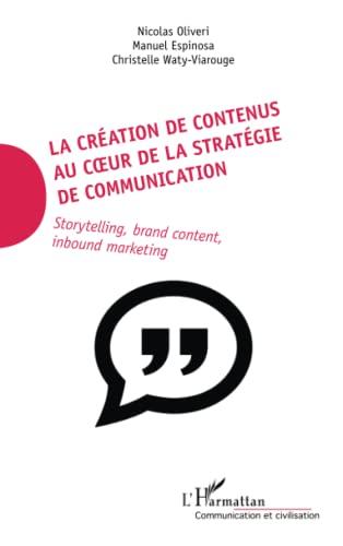 La création de contenus au coeur de la stratégie de communication