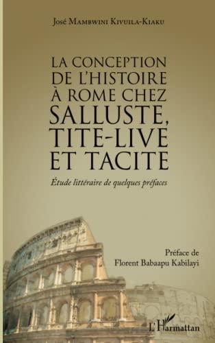 La  conception de l'histoire à Rome chez Salluste, Tite-Live et Tacite