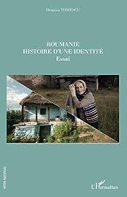 Roumanie: Histoire d'une…