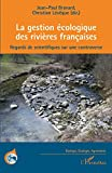 La gestion écologique des rivères françaises