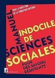Manuel indocile des sciences sociales