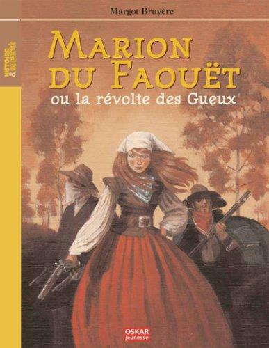 Marion du Faouët ou la révolte des gueux - Margot Bruyère