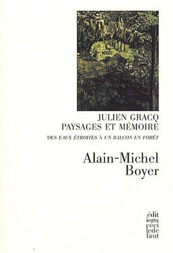 Julien Gracq, paysages et mémoire