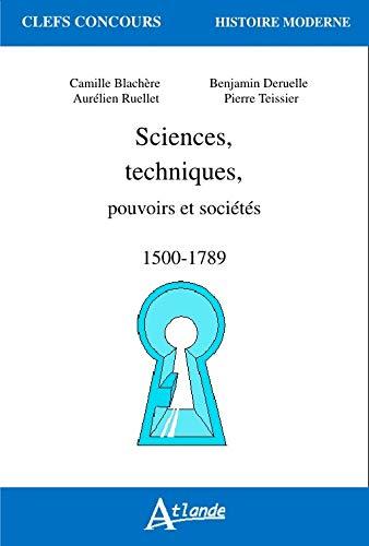 Sciences, techniques, pouvoirs et sociétés