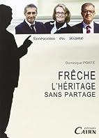 GEORGES FRECHE, L'HERITAGE SANS PARTAGE by…
