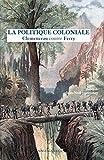 La politique coloniale : Clemenceau contre Ferry : discours prononcés à la Chambre des députés en juillet 1885 / préface de Jean-Noël Jeanneney