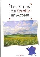 Les noms de famille en Moselle by…