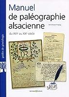Manuel de paléographie alsacienne…
