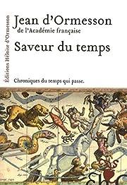 Saveur du temps av Jean d' Ormesson