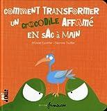"""Afficher """"Comment transformer un crocodile affamé en sac à main"""""""