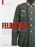 FELDBLUSE: The German Army Field Tunic…