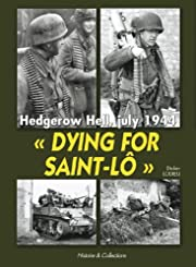 Dying for Saint-Lô: Hedgerow Hell, July…