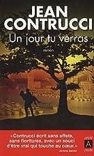 Un jour, tu verras by Jean Contrucci