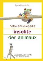 Petite encyclopédie insolite des animaux by…