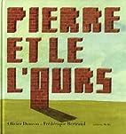 Pierre et le l'ours by Olivier Douzou