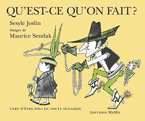 Qu est-ce qu on dit     (auteur), Joslin Sesyle, (illustrateur), Maurice  Sendak   (traducteur), Françoise Morvan. - Nantes   Ed. MeMo, 2017. b1b7dc6a52f