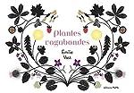 Plantes vagabondes - Émilie Vast
