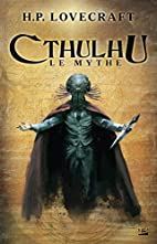 Cthulhu, Le Mythe I by H. P. Lovecraft