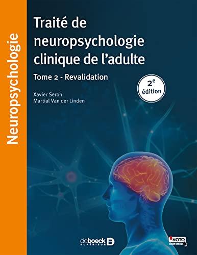 Traité de neuropsychologie clinique de l'adulte