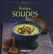 Petites soupes by Stéphanie Ellin