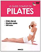 Le guide complet du pilates (1DVD) by Sophie…