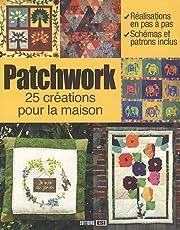 Patchwork, 25 créations pour la maison…