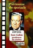 Jean Gabin : gentleman du cinéma / Philippe Barbier, Jacques Moreau