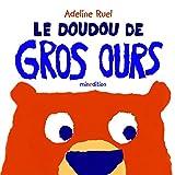 """Afficher """"Le doudou de Gros Ours"""""""