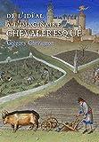 De l'idéal à l'imaginaire chevaleresque : à travers les oeuvres de Chrétien de Troyes et de Jean Froissart / Grégory Chevignon