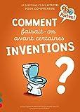 Comment faisait-on avant certaines inventions?