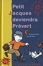 Petit Jacques deviendra Prévert by…