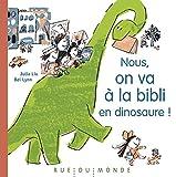 Nous, on va à la bibli en dinosaure!