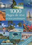 1000 plages de rêve et lieux paradisiaques
