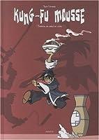 Kung-fu mousse, Tome 1 : Branle-bas de…