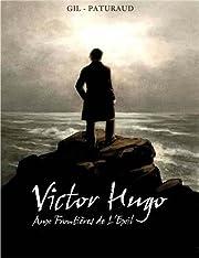 Victor Hugo - Aux frontières de l'exil by…