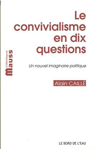 Le convivialisme en dix questions | suivi de