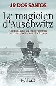 Le magicien d'Auschwitz de José Rodrigues…